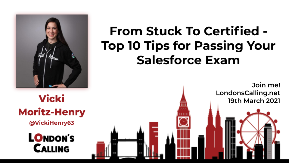 "London's Calling speaker presentation ""From Stuck to Certified: Top 10 Tips for Passing your Salesforce Exam"""